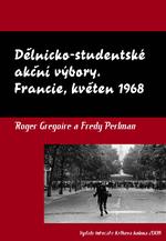 R. Gregoire - F. Perlman: Dělnicko-studentské akční výbory